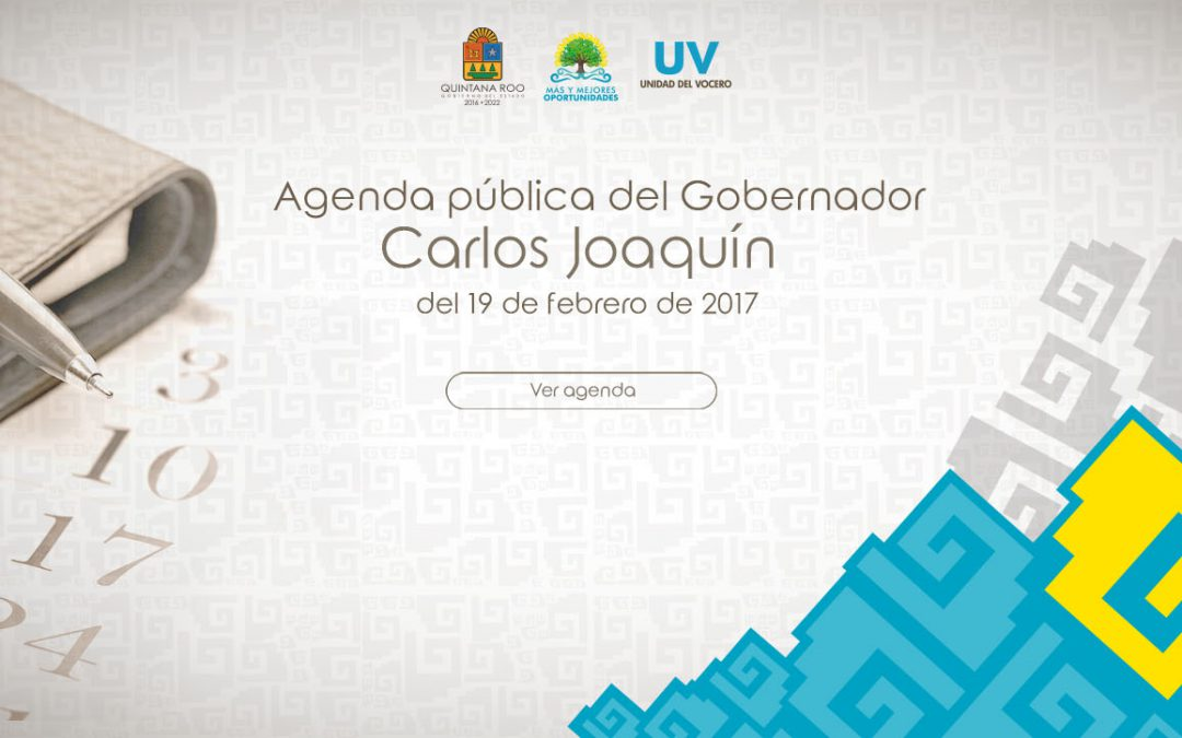 Agenda Pública del gobernador Carlos Joaquín del 19 de febrero de 2017