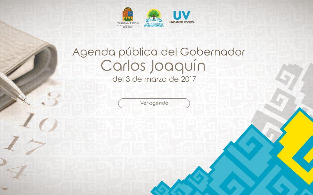 Agenda Pública del Gobernador Carlos Joaquín del 3 de Marzo de 2017