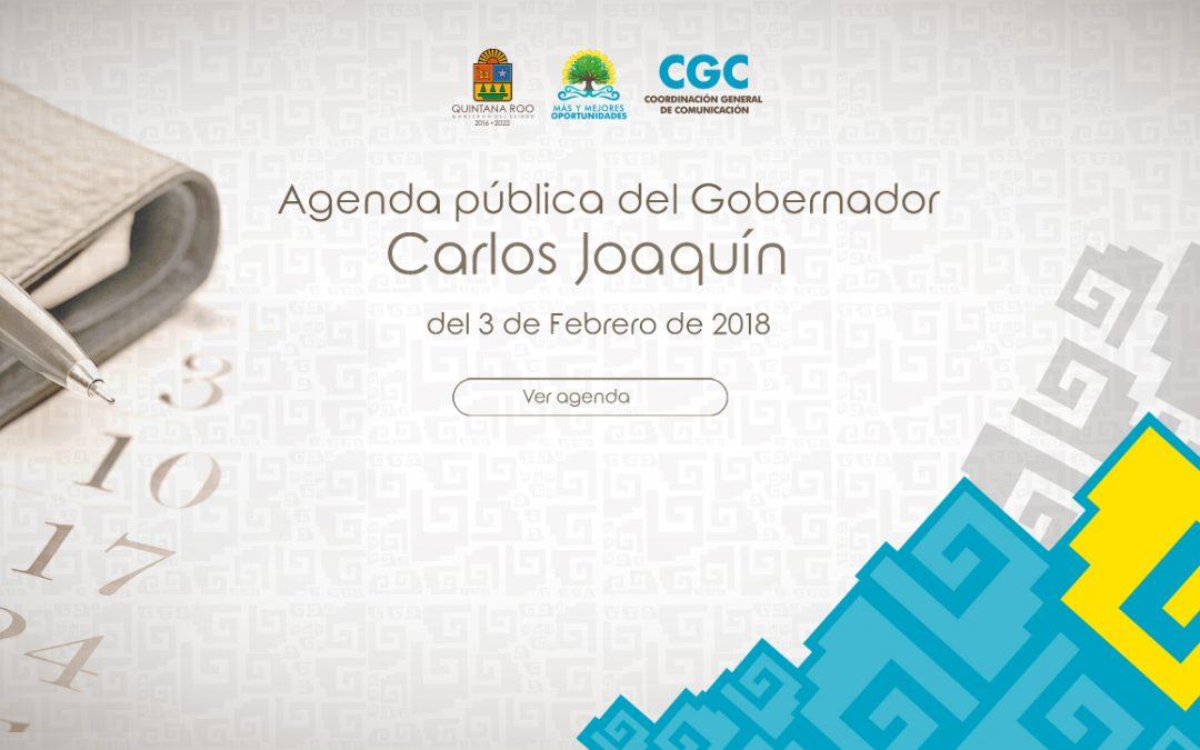 Agenda Pública del Gobernador Carlos Joaquín del 3 de Febrero de 2018